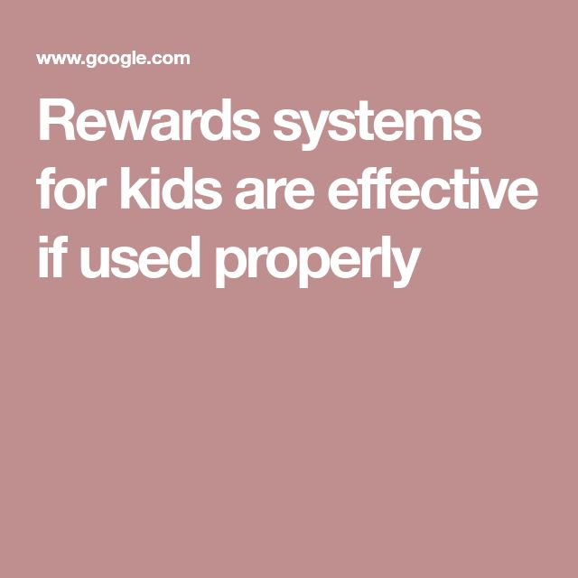 Rewards systems for kids are effective if used properly