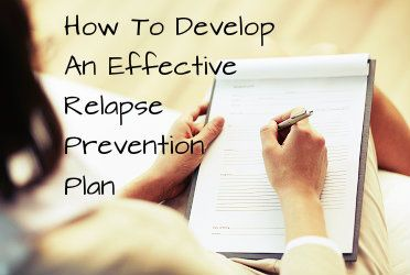 How To Develop An Effective Relapse Prevention Plan