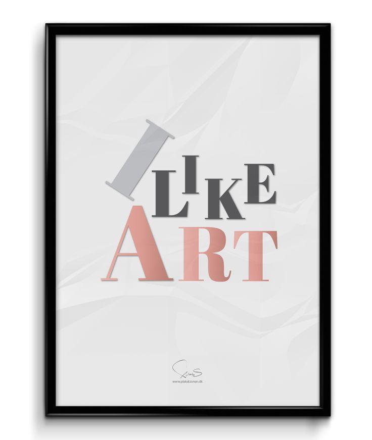 I like ART  ( A2 42x59,40 Cm )