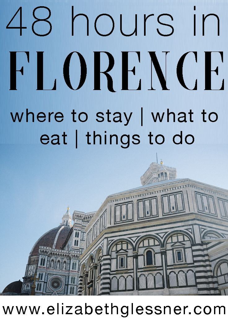 48 Hours in Florence, Italy | European Vacation Weekend Itinerary | Where to Stay | What to Eat | Things to Do