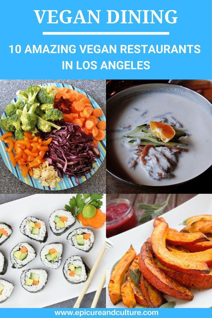 10 Vegan Restaurants In Los Angeles You Must Try Ethical Eating Best Vegan Restaurants Vegan Restaurants Food
