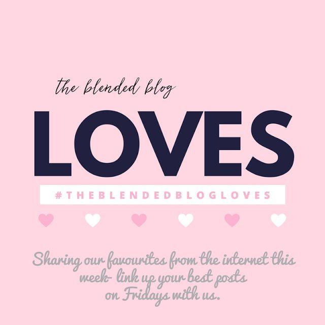 The Blended Blog Loves #14 - The Blended Blog