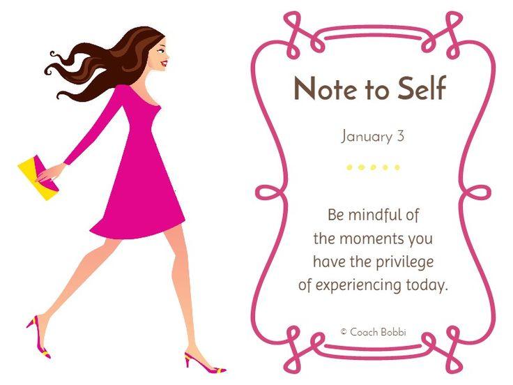 Note to Self: January 3, 2015 www.askcoachbobbi.com #notetoself #mindful #women #coachbobbi #happy