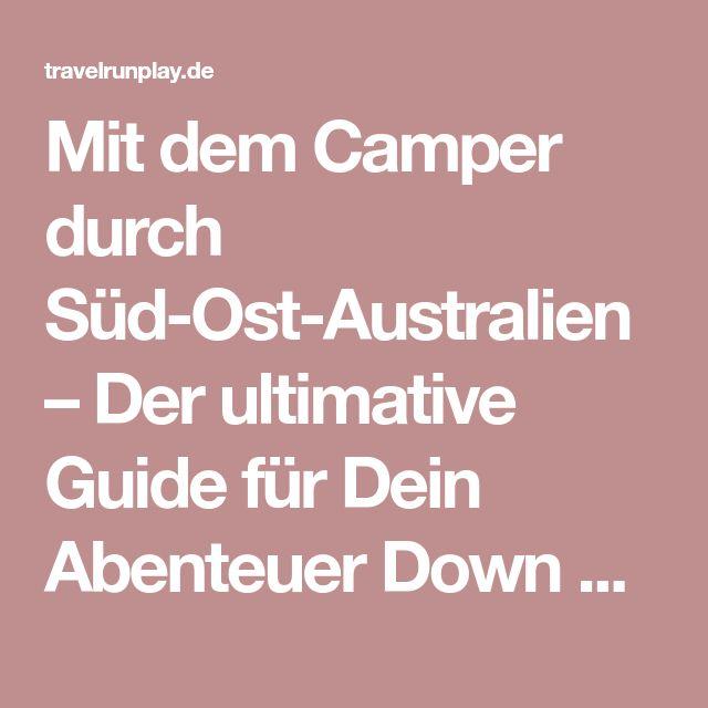Mit dem Camper durch Süd-Ost-Australien – Der ultimative Guide für Dein Abenteuer Down Under - TRAVEL RUN PLAY