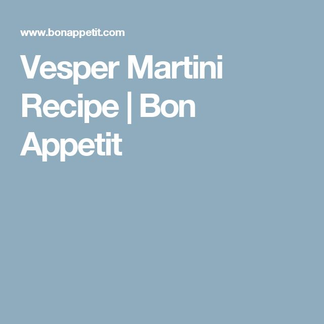 Vesper Martini Recipe | Bon Appetit