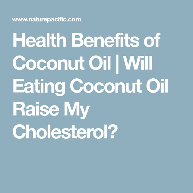 Health Benefits of Coconut Oil   Will Eating Coconut Oil Raise My Cholesterol?