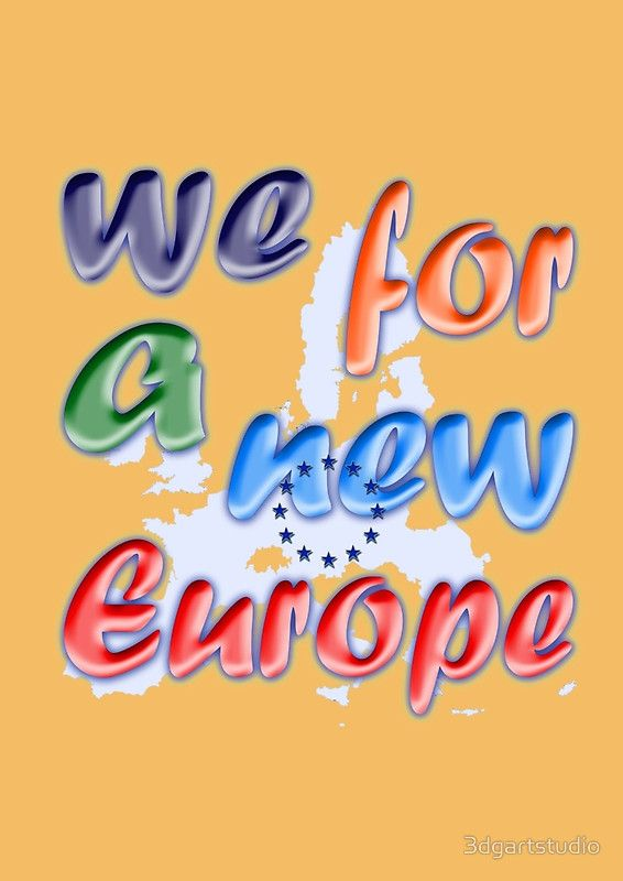 """We for a new Europe"" slogan printed on T-shirts, scurfs,  pillows, cases, leggins, mugs, bags, etc. Available on Redbubble"