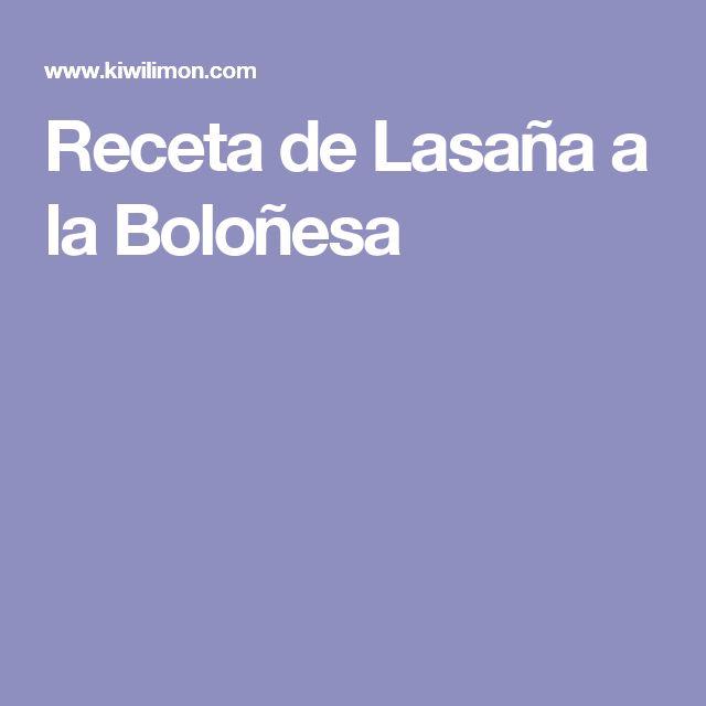 Receta de Lasaña a la Boloñesa