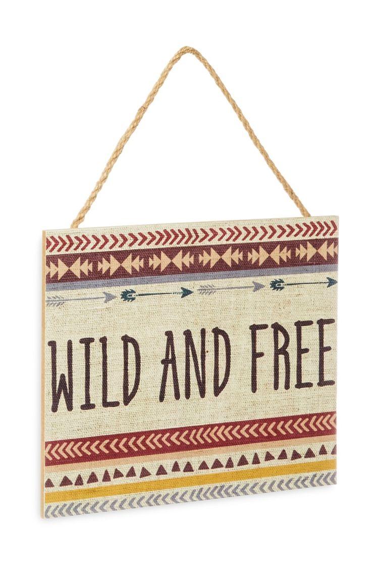 Primark - Wild and Free Hanging Plaque