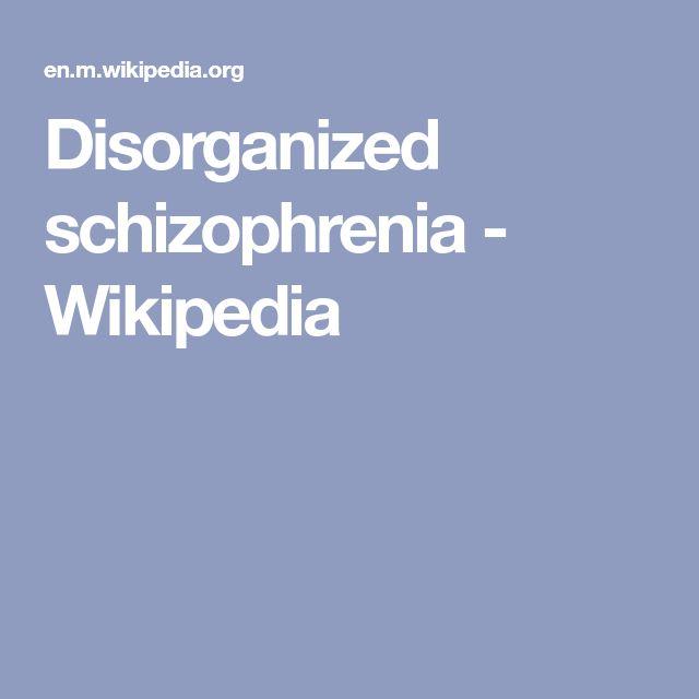 Disorganized schizophrenia - Wikipedia