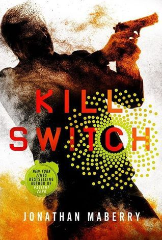Kill Switch (Joe Ledger #8) by Jonathan Maberry - Published by St. Martin's Griffin 2016