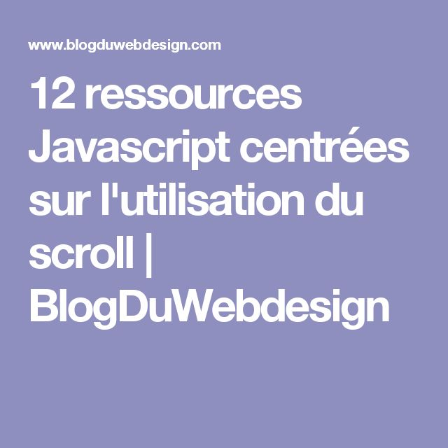 12 ressources Javascript centrées sur l'utilisation du scroll | BlogDuWebdesign