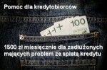 Sejm uchwalił pomoc dla kredytobiorców mających problem ze spłatą kredytu. Pomoc ma wynieść 1500 zł miesięcznie dla zadłużonych, znajdujących się w ciężkiej sytuacji finansowej orazpozbawionych pracy. Uchwalona ustawa zakłada udzielanieprzez okres 18 miesięcypomocy z funduszu