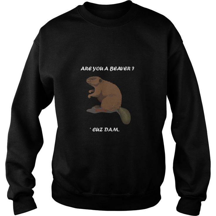 Are You A Beaver Cuz Dam The Busy Beaver  T-Shirts  #gift #ideas #Popular #Everything #Videos #Shop #Animals #pets #Architecture #Art #Cars #motorcycles #Celebrities #DIY #crafts #Design #Education #Entertainment #Food #drink #Gardening #Geek #Hair #beauty #Health #fitness #History #Holidays #events #Home decor #Humor #Illustrations #posters #Kids #parenting #Men #Outdoors #Photography #Products #Quotes #Science #nature #Sports #Tattoos #Technology #Travel #Weddings #Women