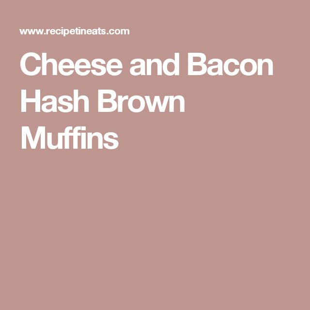 Cheese and Bacon Hash Brown Muffins