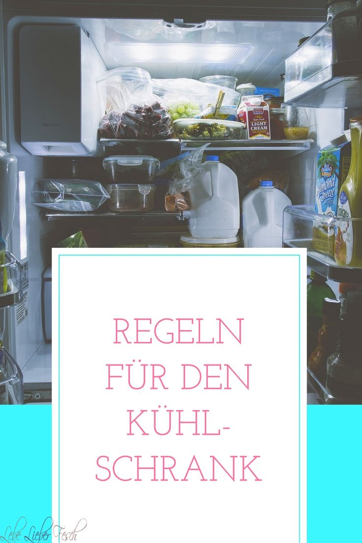 Regeln für den Kühlschrank - so füllt man richtig http://lelife.de/2016/08/regeln-fuer-den-kuehlschrank-so-fuellt-man-richtig/