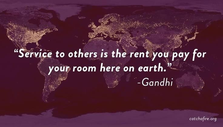 quote of the week service to others is the rent you pay