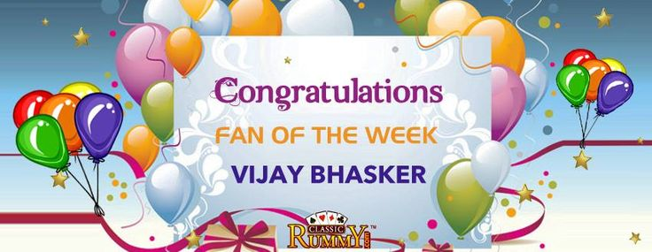 """Congratulations """"VIJAY BHASKER"""" - You are our FAN OF THE WEEK!  You have won Rs. 500/- cash free...  Please drop us your alias & email id so that we could update your account ASAP.  Thanks for participating and keep checking for more contests and promos.  To enjoy #playing #Rummy #Online click on the link below: https://www.classicrummy.com/play-rummy?link_name=CR-12  To know more about the offer pls check…"""
