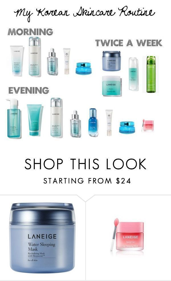 Korean Skincare Routine By Kay0406 On Polyvore Featuring Beauty And Laneige Koreanmakeuptutorials Korean Skincare Routine Korean Skincare Skin Care Routine