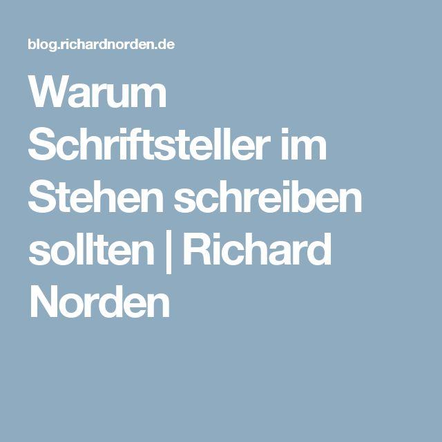 Warum Schriftsteller im Stehen schreiben sollten | Richard Norden