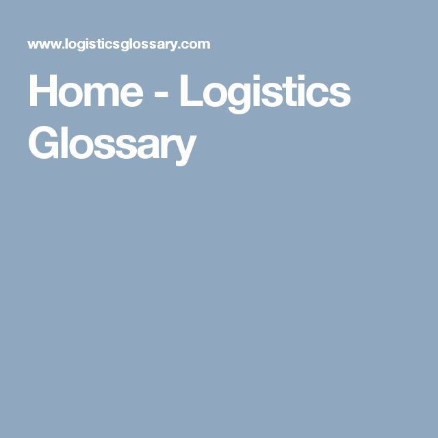 Home - Logistics Glossary