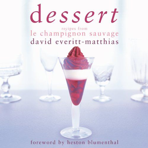 Dessert: Dessert Recipes from Le Champignon Sauvage by David Everitt-Matthias http://www.amazon.co.uk/dp/1906650039/ref=cm_sw_r_pi_dp_IHZwub1G7A5GS