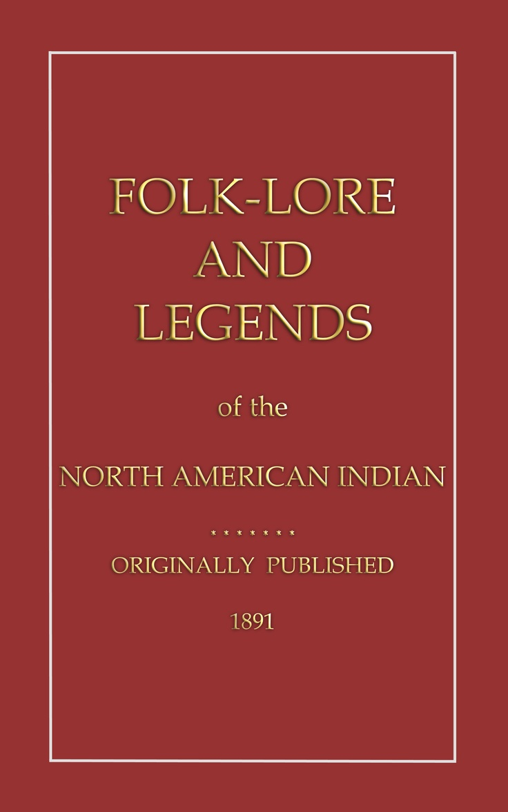Folklore, FOLKLORE AND LEGENDS OF THE NORTH AMERICAN INDIAN, american indian folklore, native american folklore, american indian, native american, folktales, stories, myths, legends, American Indian myths, $5.99