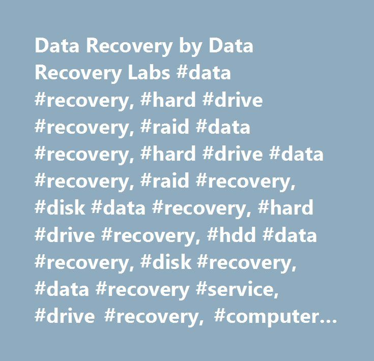 Data Recovery by Data Recovery Labs #data #recovery, #hard #drive #recovery, #raid #data #recovery, #hard #drive #data #recovery, #raid #recovery, #disk #data #recovery, #hard #drive #recovery, #hdd #data #recovery, #disk #recovery, #data #recovery #service, #drive #recovery, #computer #data #recovery, #hard #drive #recovery #service, #sql #recovery, #sql #data #recovery, #tape #recovery, #tape #data #recovery, #sql #server #data #recovery, #sql #database #repair, #exchange #data #recovery…