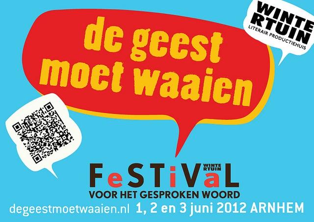 De geest moet waaien - festival voor het gesproken woord -  1,2 & 3 juni in Arnhem