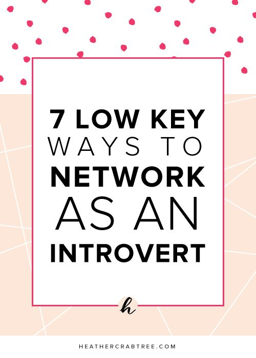 7 Low-Key Ways to Network As An Introvert