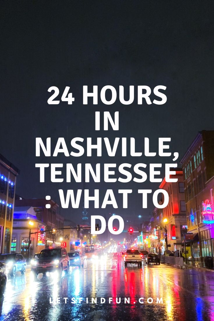 24 Hours In Nashville Tennessee What To Do Let S Find Fun Nashville Trip Nashville Tennessee Vacation Nashville