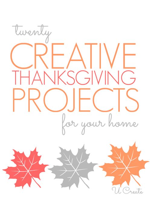Tons of Thanksgiving Projects for the home!