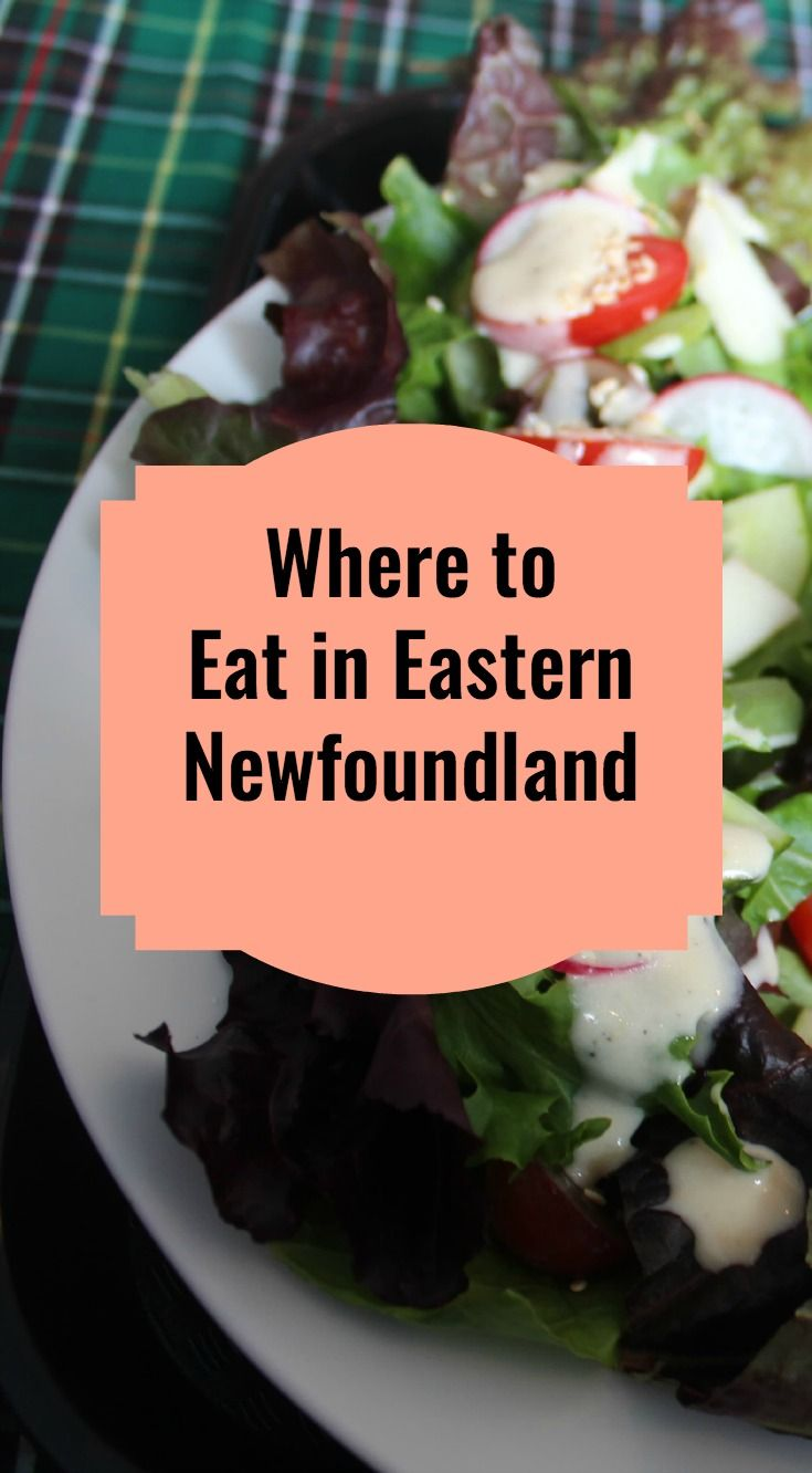 Where to eat in Eastern Newfoundland. Some of my favourite places!