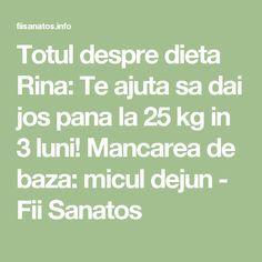 Totul despre dieta Rina: Te ajuta sa dai jos pana la 25 kg in 3 luni! Mancarea de baza: micul dejun - Fii Sanatos