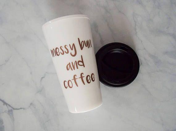 Messy Bun and Coffee Mug Travel Mug Mom Mug Coffee Life
