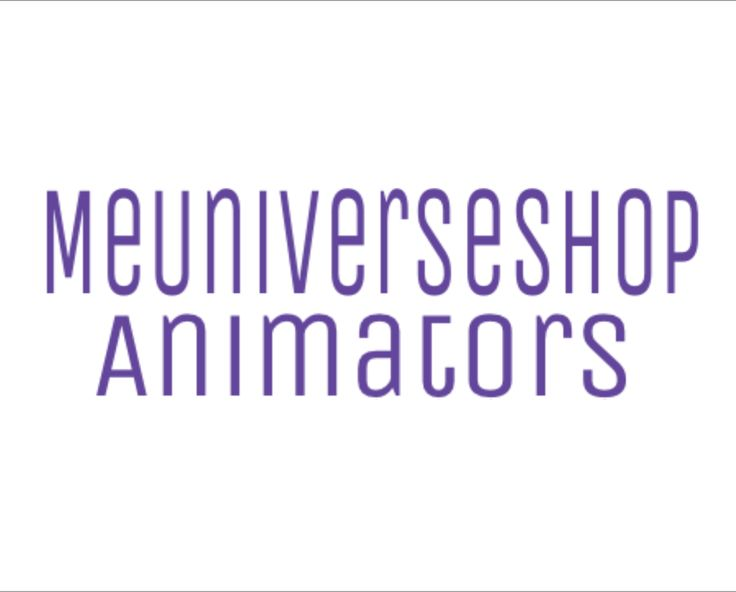#Animators send your resume at webmaster@me-universe-shop.org and visit our website: MeUniverseShop