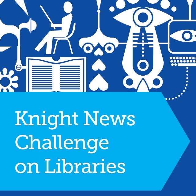 22 ideas win Knight News Challenge: Libraries - Knight Foundation.  Awesome ideas for the future of libraries.