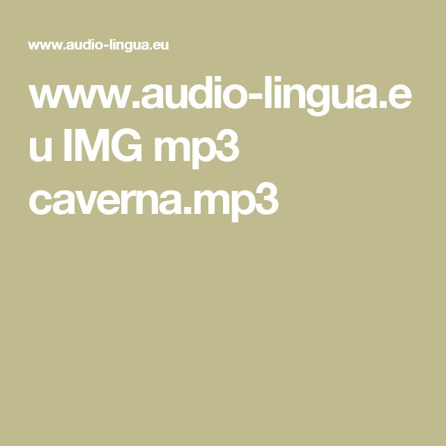 www.audio-lingua.eu IMG mp3 caverna.mp3