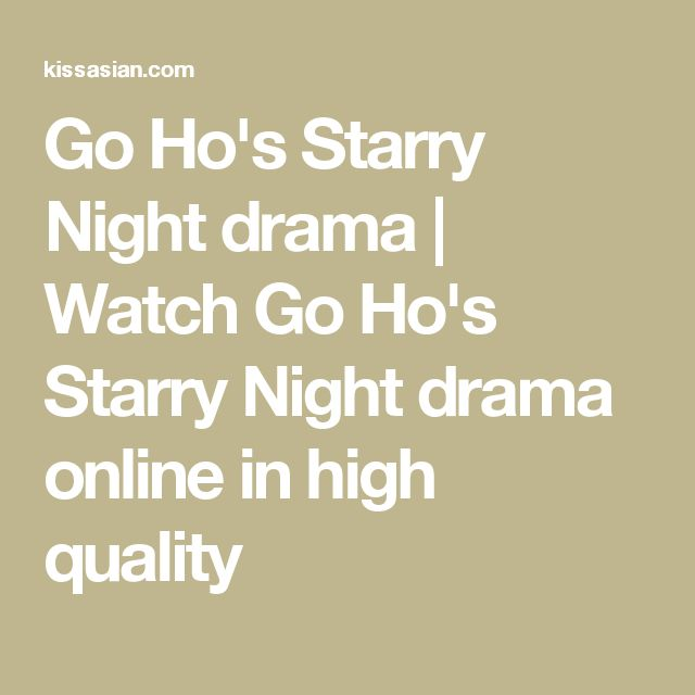 Go Ho's Starry Night drama | Watch Go Ho's Starry Night drama online in high quality