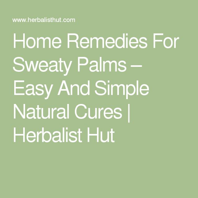 What are some simple cures for sweaty palms?