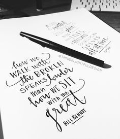 How we walk with the broken speaks louder than how we sit with the great. - Bill Bennot | Hand drawn font | Bible Verse | Faith | Cross | Quote | Home Decor | Custom Hand Lettering | Modern Calligraphy || This Delightful Design by Katie Clark | katieclarkk.com