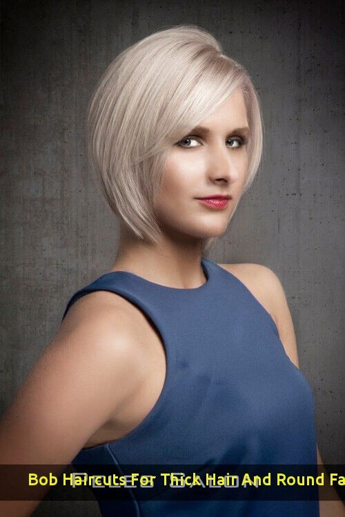 98 Wonderful Bob Haircuts For Thick Hair And Round Faces In 2020 In 2020 Hairstyles For Round Faces Bob Haircut For Round Face Haircut For Thick Hair