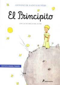El Principito - De lectura obligatoria. 27 capítulos muy cortos. Ser niños eternamente en el corazón