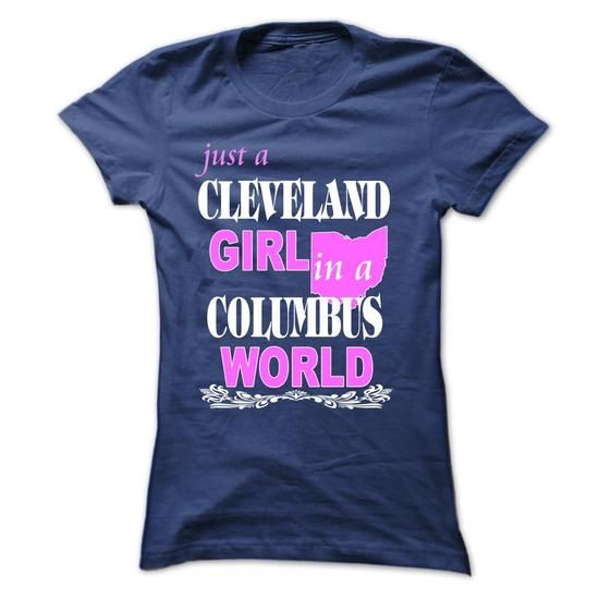 Cleveland Girl in a Columbus World - #gift for friends #gift for mom. SECURE CHECKOUT => https://www.sunfrog.com/LifeStyle/Cleveland-Girl-in-a-Columbus-W-NavyBlue-Ladies.html?68278