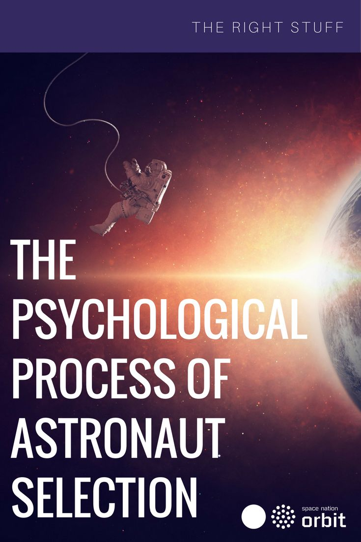 The Psychological Process of Astronaut Selection || #Space Nation Orbit - Lifestyle publication showing how you can win at life with #astronaut #skills for everyday use