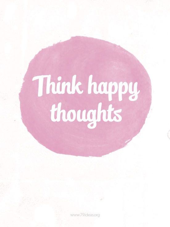 happy thoughts!!