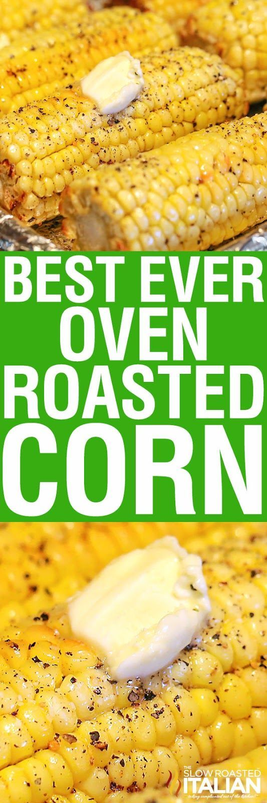 The Best Ever Oven Roasted Corn is prepped and ready to go in the oven in just 10 minutes. This recipe is so simple you will be making it all year long!