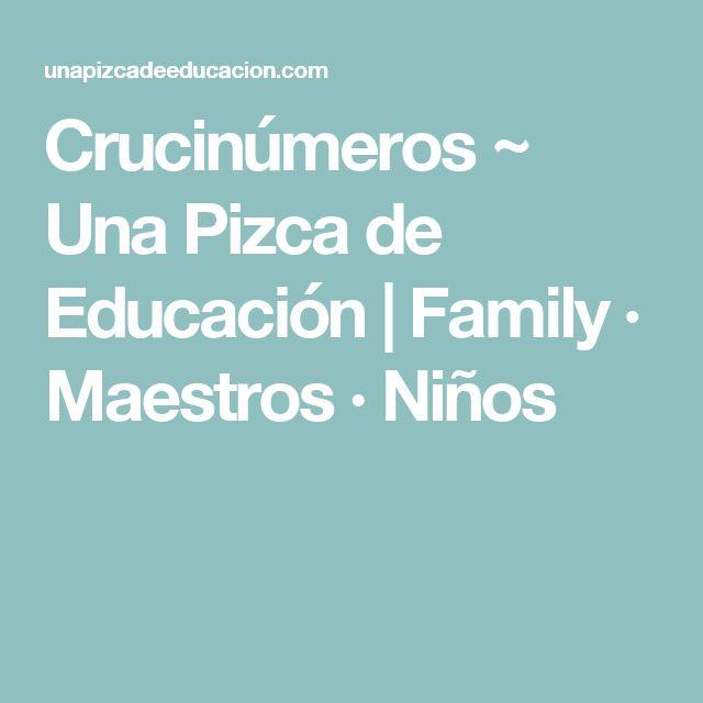 Crucinúmeros ~ Una Pizca de Educación | Family · Maestros · Niños