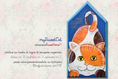 raffaelladivaio*illustrazione e creatività: MY SWEET CAT Continuano le prenotazioni per i regali di Natale: *mySweetCat* collezioneSweetHome® UN DONO PERSONALIZZATO ARRIVA SEMPRE AL CUORE <3 acrilico su tavola di legno di recupero sagomata altezza cm. 21, larghezza cm. 11, spessore cm. 2 pezzo unico personalizzabile su richiesta ©raffaelladivaio.com2016