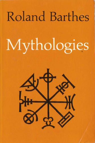 """""""[One] can conceive of very ancient myths, but there are no eternal ones; for it is human history which converts reality into speech, and it alone rules the life and death of mythical language."""""""